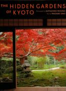 The Hidden Gardens of Kyoto