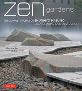 Zen Gardens: The Complete Works of Shunmyo Masuno