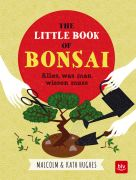 The Little Book of Bonsai (Malcom and Kath Hughes)